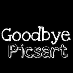 goodbye bye goodbyepicsart picsart artaccount