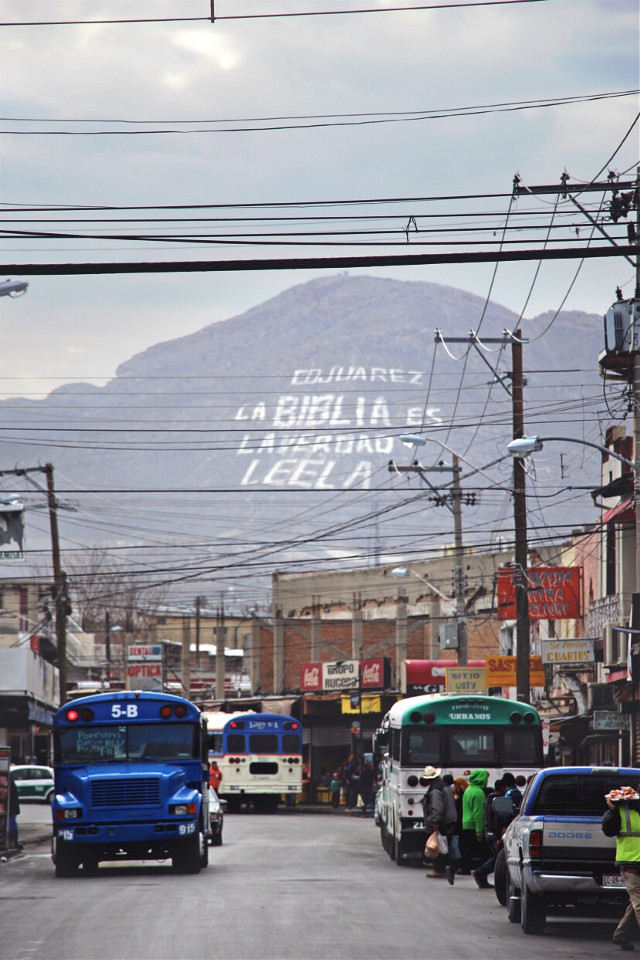 """Ciudad Juarez, Mexico  Text painted on the mountains reads: """"The Bible is Truth, Read it"""""""