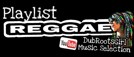 dubrootsgirlmusicselection playlist reggae youtube picsart
