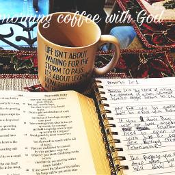 freetoedit morningcoffee quitetime god