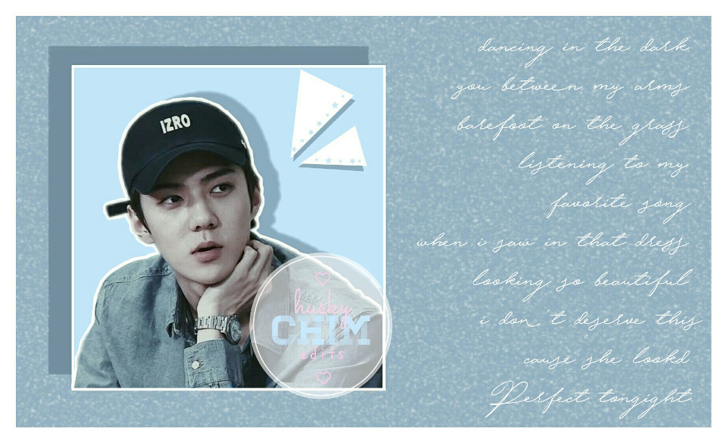 waah i'm sorry if this is simple 😅💖  ⭐ Sehun for @bluelephant02 !!~ i'm soo sorry that this is really late, i just got home, i'm really sorry 😫 but still, i hope you like it!~ 💖💕 ✏ Lyrics from - Perfect, Ed Sheeran  ~ Requests Open! ^~^ 💖  #exo #sehun #ohsehun #exosehun #exoedit #kpopedit