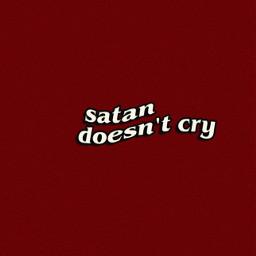freetoedit quote satan cry redaesthetic