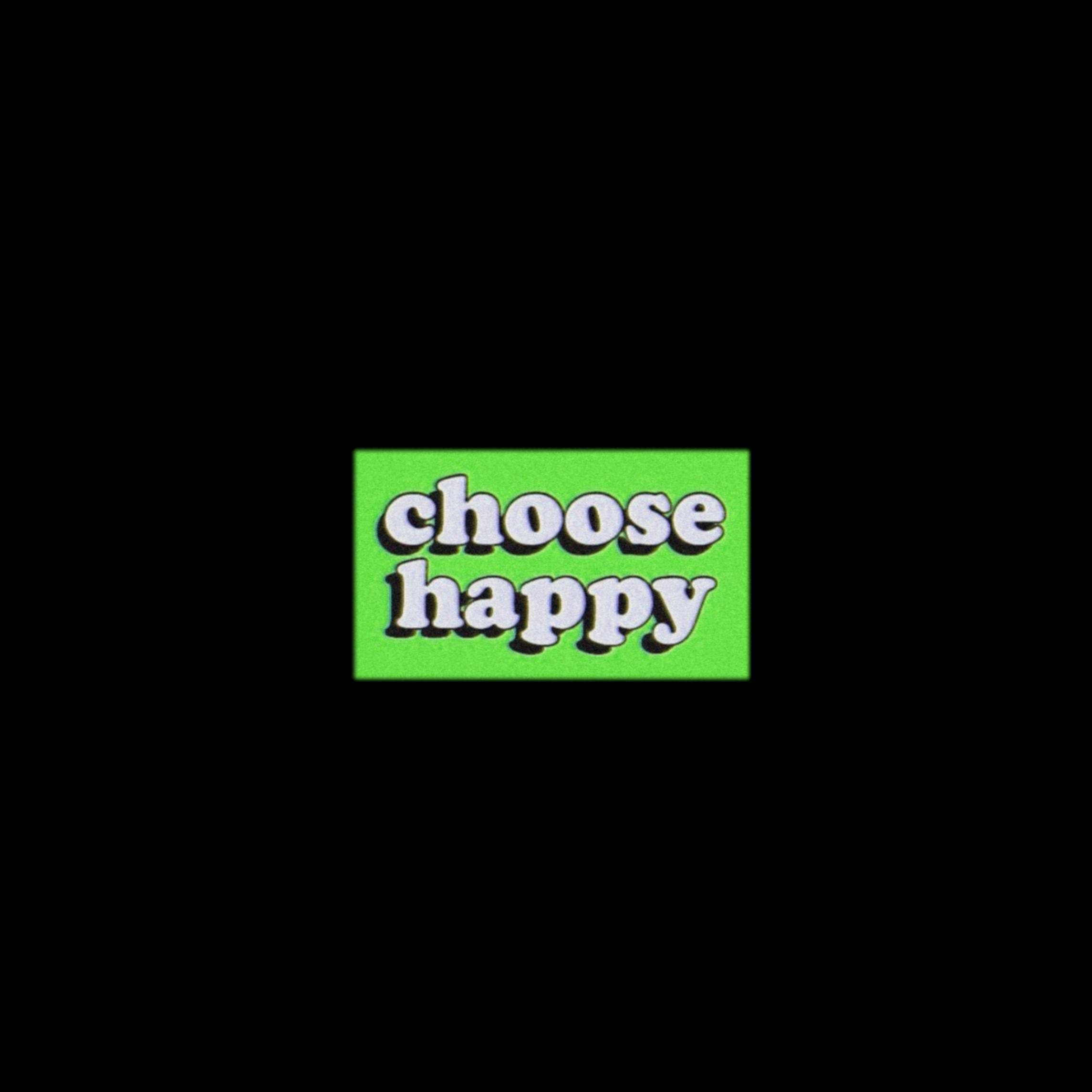 happy choose choosehappy quotes green greenaesthetic