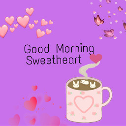 freetoedit freestickers sweetheart quotesoftheday goodmorningworld