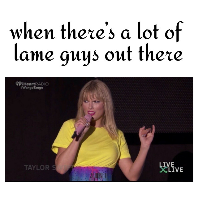 When he's like who's Taylor Swift anyway ewww #tumblr #taylorswift #taylor #swift #swiftie #me!   #freetoedit