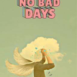 nobaddays lifeisbeautiful freetoedit irccreativity creativity