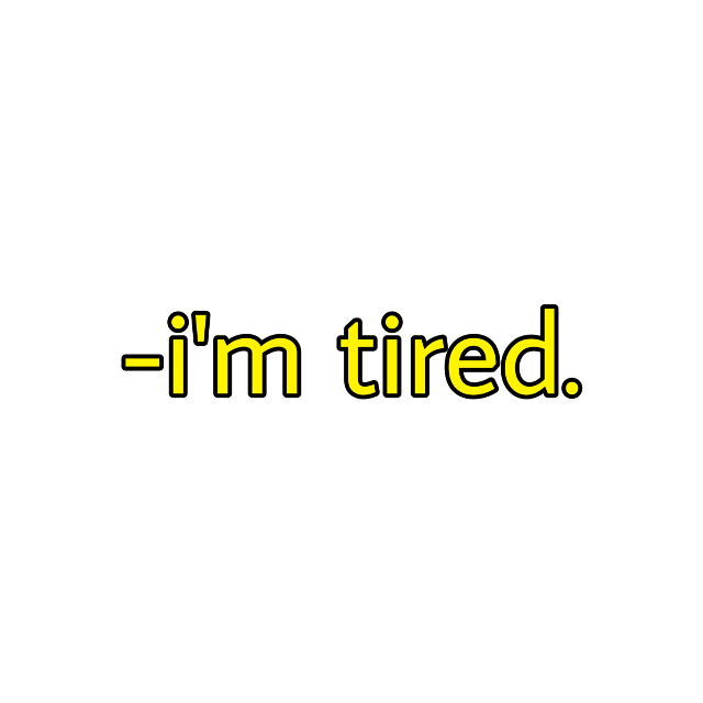 #tired #aesthetic #tumblr #sad #depression #yellow #yellowaesthetic #text #yellowtext