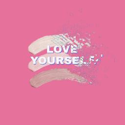 love_yourself freetoedit srcbrushstroke brushstroke love