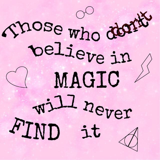 Do you believe in MAGIC? If you believe, you can FIND it!😘  XXX, laulu5~  #magic #believeinmagic #hp #harrypotter #findit