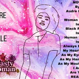 audrelorde poetrylover womenruletheworld interesting onelove freetoedit