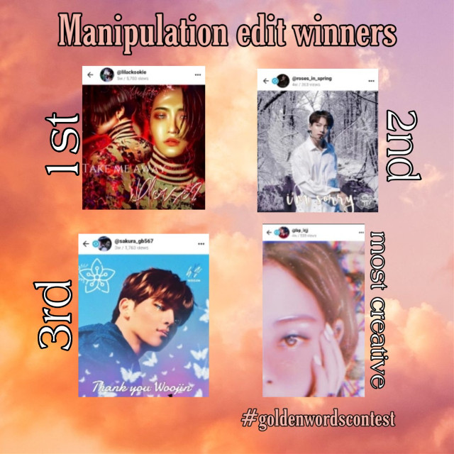 ✨hello choco chips✨ These are the winner for #goldenwordscontest !!! 1st place : @lilackookie  2nd place : @roses_in_spring  3rd place : @sakura_gb567  Most creative : @bp_lrjj     MANIPULATIONS  1ST PLACE  ONE EDIT REQUEST FROM ME ONE EDIT REQUEST FROM@min-shine 5 REPOSTS LIKE SPAM FOLLOW!  2ND PLACE  ONE EDIT REQUEST FROM @myikooky 3 REPOSTS LIKE SPAM A FOLLOW!  MOST CREATIVE LIKE SPAM  A FOLLOW 5 REPOSTS