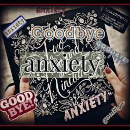 freetoedit goodbye anxiety goodbye2019 2019