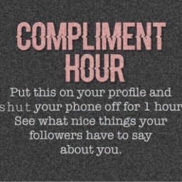 compliments inspo inspiration positivity nicethings