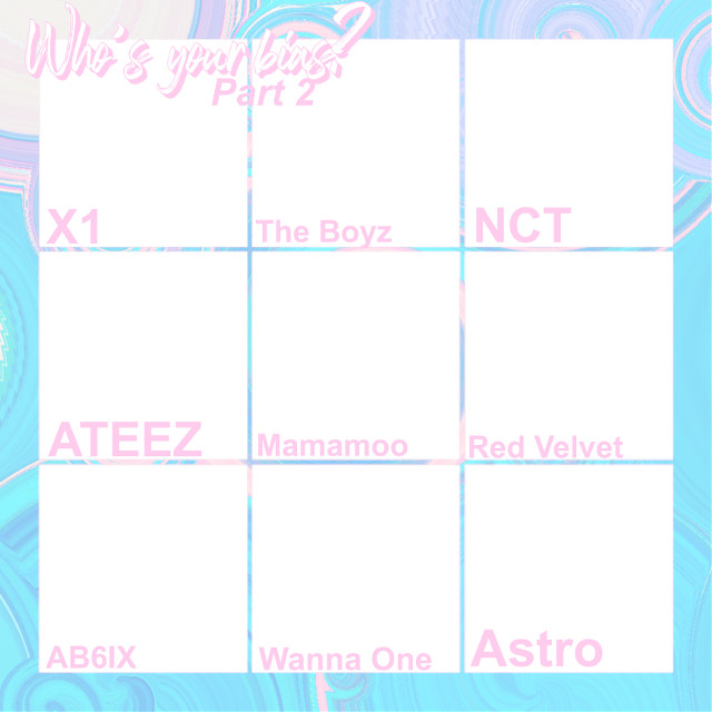 Before i make the superM series i wanted to make a part 2 for my who's your bias? chart/bingo/edit/idk what to call it  (Tags) #x1 #theboyz #nct #wayv #nctdream #nct127 #nctu #ateez #mamamoo #redvelvet #ab6ix #wannaone #astro #kpop #game #freetoedit #remixit