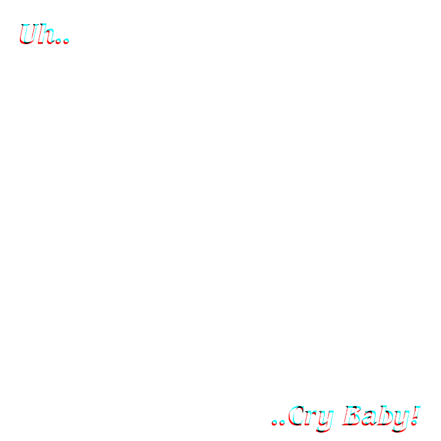 #cry #baby #text #glitch #template #freetoedit #quotes