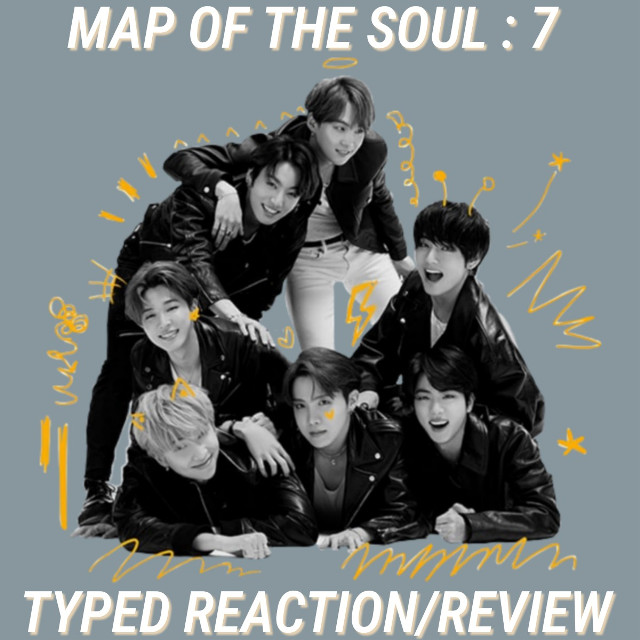 """Hey guys! Map of the soul: 7 is full of BoPs. Let me know which tracks were ur fav in the comments below! If you haven't seen my unboxing video of the album please check it out here! >>https://youtu.be/E4StBz3iMKY  Here's my typed reaction/review of Map of the soul: 7 Hope you enjoy!  🕳👤Interlude: Shadow -  Love this, yoongi killed it.  I love the tape and piano sounds at the beginning its like the beginning of telling a story. It also sounded like foot steps too, that i heard at the beginning. It has an emotional feeling to it, love the beats, i really like how it changes along with his different verses along with the chorus. The verses are really deep and emotional as well as the lyrics for the chorus. """"Please don't let me shine, don't let down, don't let me fly, don't let me shine."""" And """" i i wanna be rapstar, i wanna be the top, i wanna be rockstar, i want it all mine, i wanna be rich, i wanna be the king, i wanna go win, i wanna be..."""" """"i gotta big dream."""" I love how the song progresses and gets more agressive, Did anyone else think the last part of shadow where yoongi does his last verse, (here's the time stamp: 2:30) sounds similar to travis Scott's verse in """"Sicko mode""""? Wooohhh put a remix mashup of that and talk about 🔥🔥🔥. Also when the beat dropped at the end when he did that last verse, the sound reminded me of billie eilish's song """"Bad guy"""" (the last part of the song)  👣🖤Black swan - one of my fave songs off this album, i love the trap and instrumental sounds, it has a melancholy feeling. The beginning reminds me of """"Fake love"""", i know im not the only one who thinks that lol. The MV is soooo good! It has elements that remind me of """"blood sweat and tears"""". Even some parts of the choreography is similar to """"Fake love"""". The chorus is hella catchy as well. Even the orchestra ver. Is beautiful too, that one to me sounds more sad and melancholy than the other version. Love how the music video has elements from """"Blood sweat and tears"""" and the movie """"Black swan"""