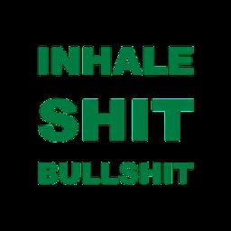 quotes sayings funny inhalethegoodshit quotesandsayings freetoedit