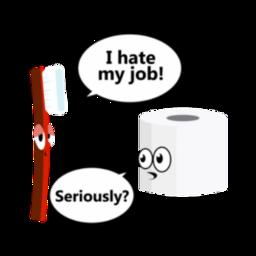 funny pun toothbrush toiletpaper ihatemyjob freetoedit
