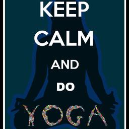 freetoedit keepcalm keepcalmposter yoga eckeepcalmandgetinspired keepcalmandgetinspired