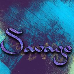 savage words selfmade freetoedit
