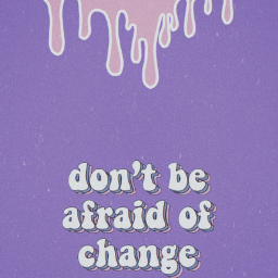 freetoedit change afraid dontbeafraid picsart
