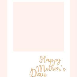 freetoedit mothersday happymothersday polaroid background