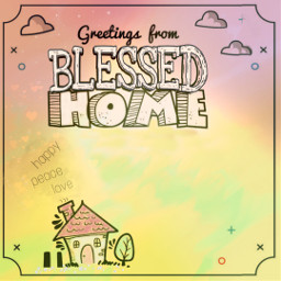 freetoedit greetings blessed home ecpersonalizedpostcards personalizedpostcards