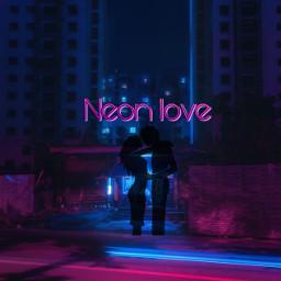 freetoedit neon love neonlove city ecneoncity neoncity