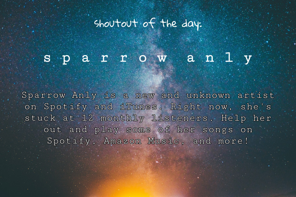 Sparrow Anly, if youre out there, we'll help you in the music world!!! #sparrowanly #newmusic #indierock #rock #unknownartist #unknown #music #interesting #birthday #beach #galaxy #shoutout #awesome #night #starrysky  #freetoedit
