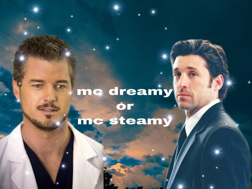 #freetoedit who mc dreamy or mc steamy