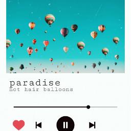 freetoedit music musicplayer paradise srchotairballoons hotairballoons