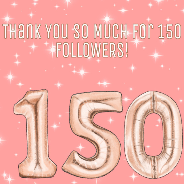 #thankyou SO MUCH FOR 1️⃣5️⃣0️⃣ FOLLOWERS!