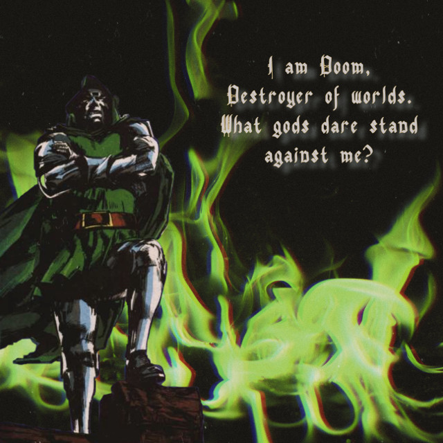 #freetoedit #doctordoom #doom #victorvondoom #kingdoom #marvel #marvelcomics #myedit #green #flames #magic #text #quote #ego #apr1 #glitch     Sorry for the absence but getting kicked out of the VIP programs with barely any warning or explanation really sucked the wind from my sails lmao. I'm trying though because I worked hard for my 25 k followers and I don't want to just toss it all away.   I'm not sure who drew this particular Doom, I just know it wasn't me. He's so boss though I love his great and terrible self so much