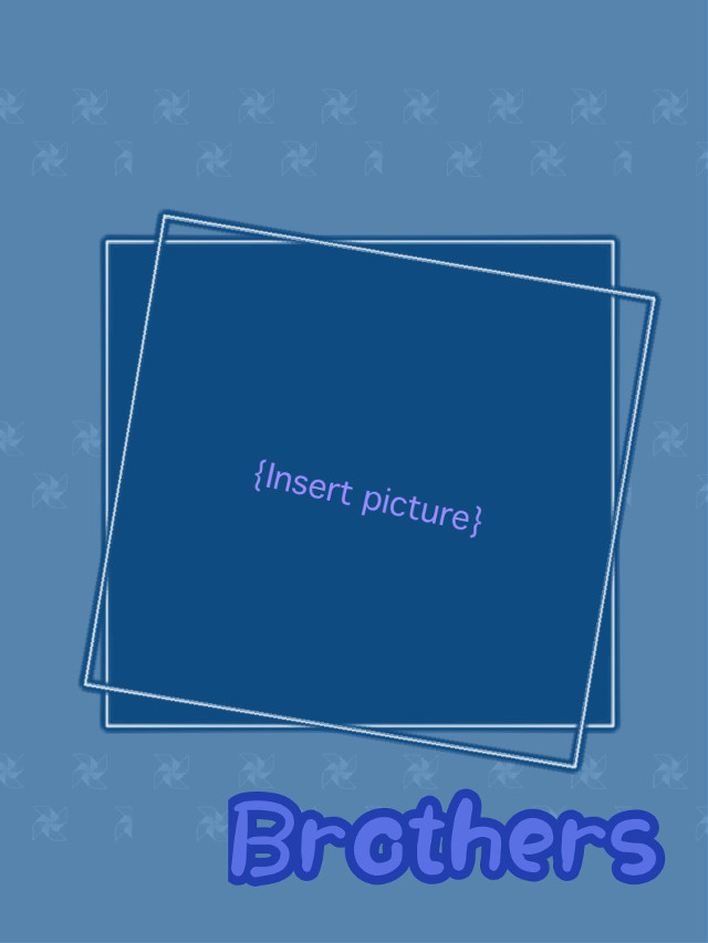 #brother #blue #frame #background
