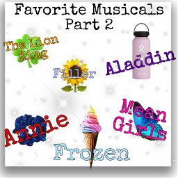 niche favorite musicals broadway theaterkid annie frozen meangirls aladding lionking part2 glitter vsco scrunchie icecream butterfly clover sunflower hydroflask freetoedit