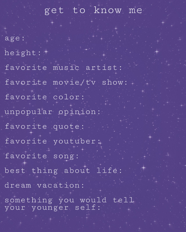 """i want to know more about you all so i created this fun icebreaker! i might make a deeper """"get to know me"""" in the future to help get to know yourself🖤 much love to you all!! follow my photography page @relatingto_dreams📷 and insta @racheljustice10🌟 • • • • #picsart #aesthetic #gettoknowme #questionandanswer #galaxy #text #papicks #makeawesome #aesthetics #qanda #sparkle #aestheticedittext #vynl #replay"""