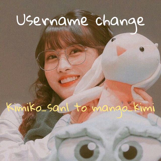 "˚₊·͟͟͟͟͟͟͞͞͞͞͞͞➳❥ ꒰ ⌨ ✰ @mango_kimi  ⁱˢ ᵗʸᵖⁱⁿᵍ··· ꒱ | ೃ࿔₊•   ""So I changed my username""   @silverbell_ @babymochi_edits   #username"