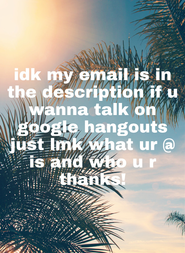 @donut6232  @hypehousefan1155 @love_me_plz_    Email- emmy46368 its at Gmail also
