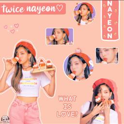 nayeon twice nayeonie cute whatislove edit cupcake strawberry sweet kpop aesthetic love