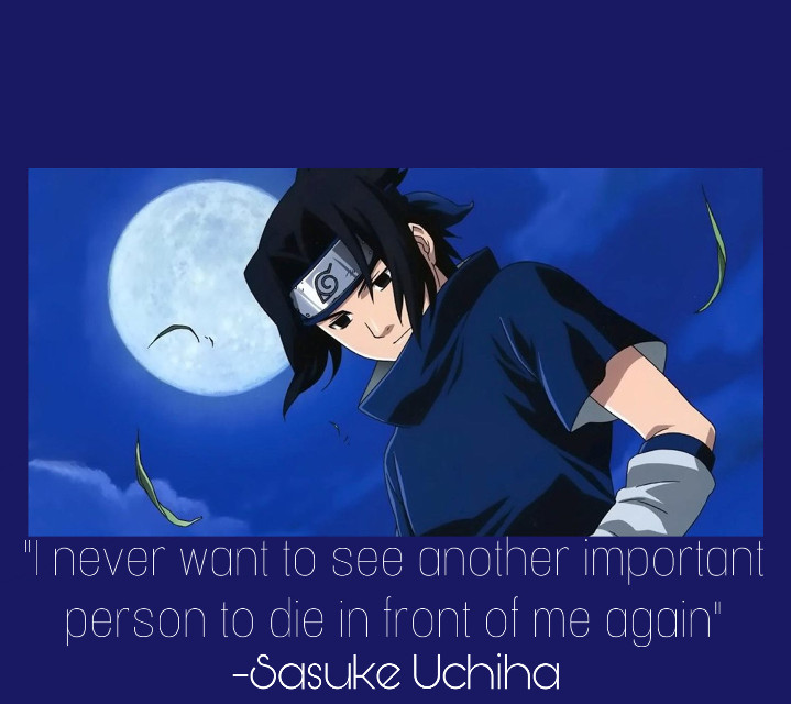 """""""I never want to see another important person to die infront of me again."""" -Sasuke Uchiha  💖Hey everyone💖   ✨Follow my main account: @astrids_naruto_editz✨ ✨Follow my sister: @queenie_naruto_draw✨  💖Have a amazing day 💖   HashTagz:  #naruto #narutoshippuden  #narutoedit  #narutofan  #narutoedits  #narutoquote  #narutoquotes #narutowallpaper  #narutoanime  #narutocommunity  #sasuke #sasukeuchiha #uchiha #quote #sasukequote #sasukequotes  #sasukeedit  #sasukewallpaper  #sasukeuchihaedit  #sasukecute  #sasukeaesthetic  #quotes #inspiration  #animequote #anime"""