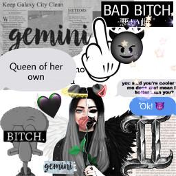 gemini bitch queen asthetic blackandwhite zodiacs zodiac freetoedit