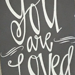 loved you youareloved youequalloved