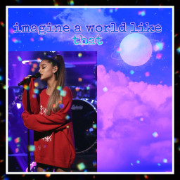 arianagrande imagine imagineaworldlikethat thankunext arianagrandeedits arianators arianagrandeedit arianaedit arianagrandefan arianatorsforever arianagrandebutera arianabutera arianagrandeisqueen freetoedit