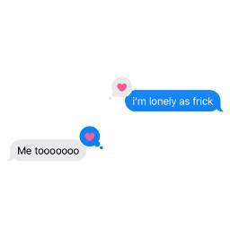 lonely lonelyasfuck lonelyasf bored texting
