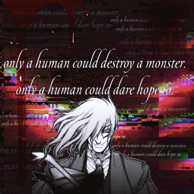 #alucard #glitch #hellsing #monster #blood #scary #quote #text #evil #red #vampire #interesting #art #manga #anime #popart