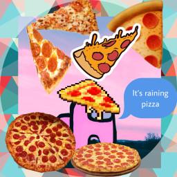 pizza remixed itsrainingpizza freetoedit