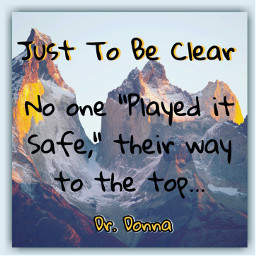 justtobeclear playitsafe thetop drdonnaquote graphics graphtography realleader realleaders realleadership becomearealleader bearealleader theturnaround theturnarounddoctor turnaroundeffect theturnaroundeffect turnarounddoctor graphicdesign drdonna drdonnathomasrodgers