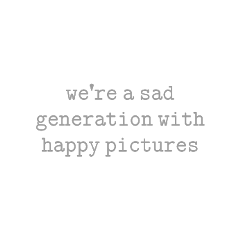 quote quotes genz generation relatable relatablequotes sad pictures photography pinterest depression mentalhealth freetoedit