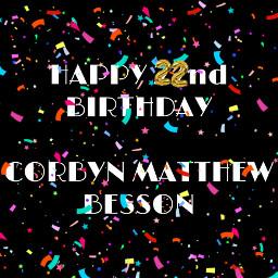 corbynmatthewbesson birthday yesss 22 freetoedit