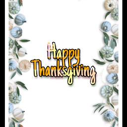 happythanksgiving thanksgiving2020 freetoedit